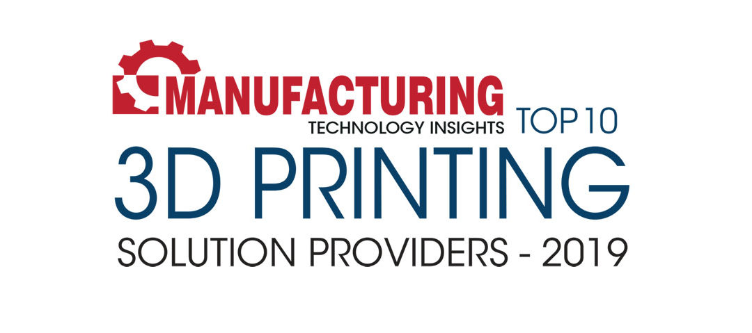 Manufacturing Technology Insights: Top 10 3D Printing Solution Providers